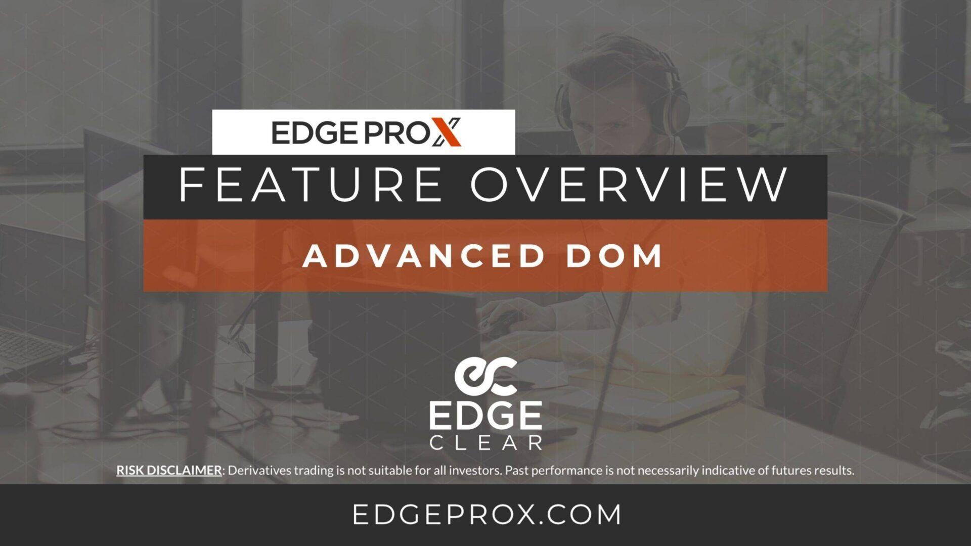 EdgeProX Advanced DOM