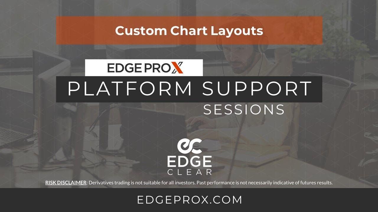 EdgeProX Custom Chart Layouts